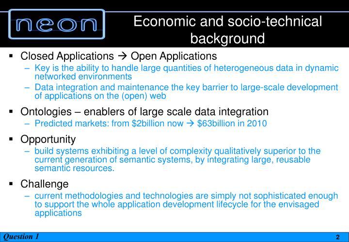 Economic and socio-technical background