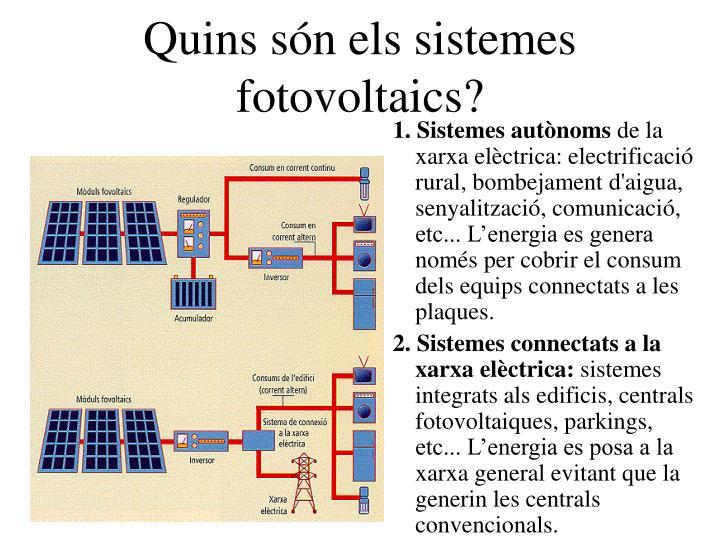 Quins són els sistemes fotovoltaics?