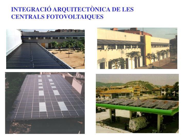 INTEGRACIÓ ARQUITECTÒNICA DE LES CENTRALS FOTOVOLTAIQUES