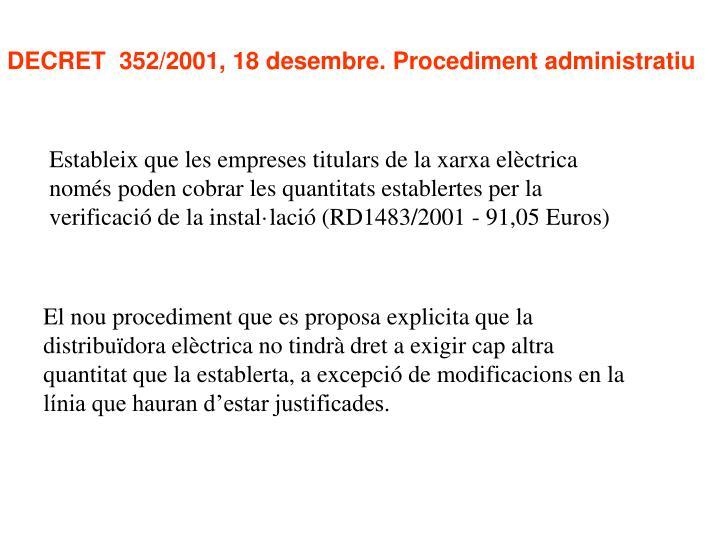DECRET  352/2001, 18 desembre. Procediment administratiu