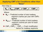 applying cmf s for conditions other than base