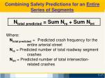 combining safety predictions for an entire series of segments
