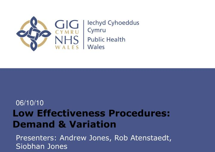 Low effectiveness procedures demand variation