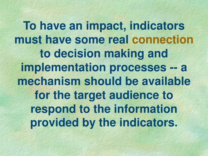 To have an impact, indicators must have some real