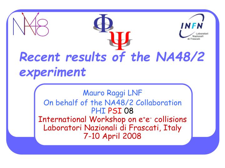 Recent results of the na48 2 experiment