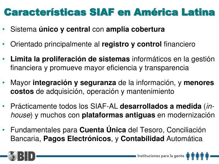 Características SIAF en América Latina