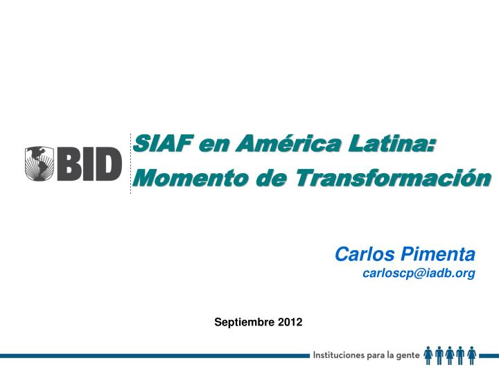 SIAF en América Latina: Momento de Transformación