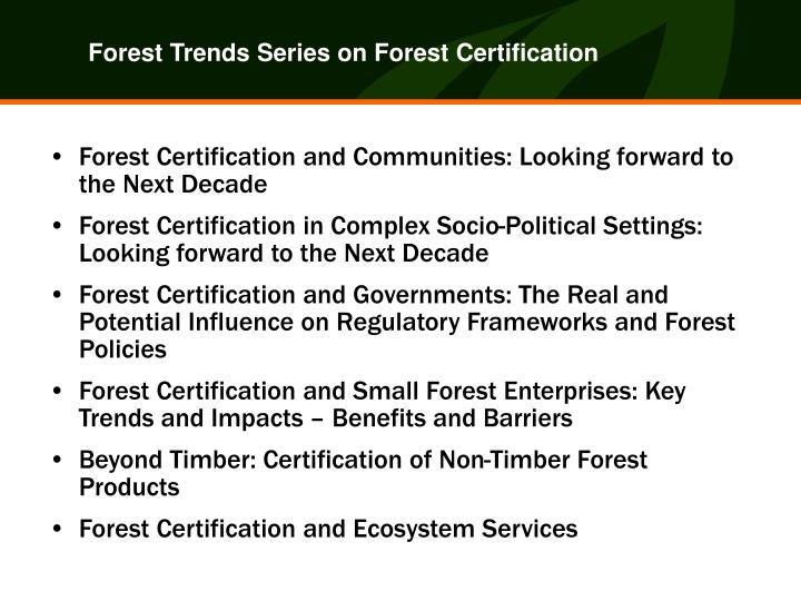 Forest Trends Series on Forest Certification
