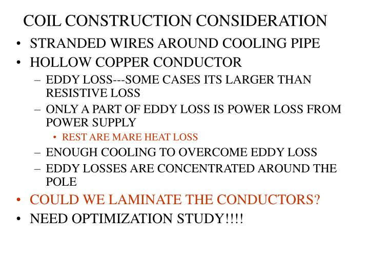 COIL CONSTRUCTION CONSIDERATION