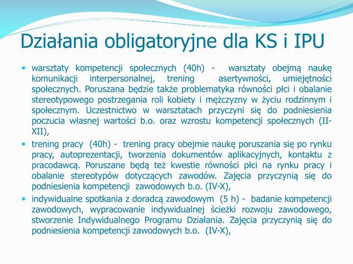 Działania obligatoryjne dla KS i IPU