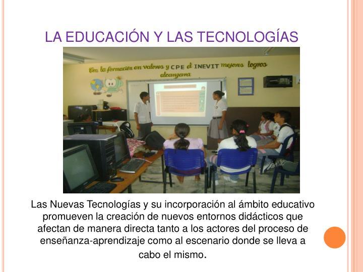 LA EDUCACIÓN Y LAS TECNOLOGÍAS