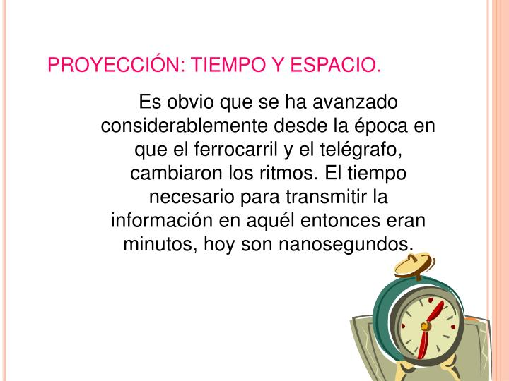 PROYECCIÓN: TIEMPO Y ESPACIO.