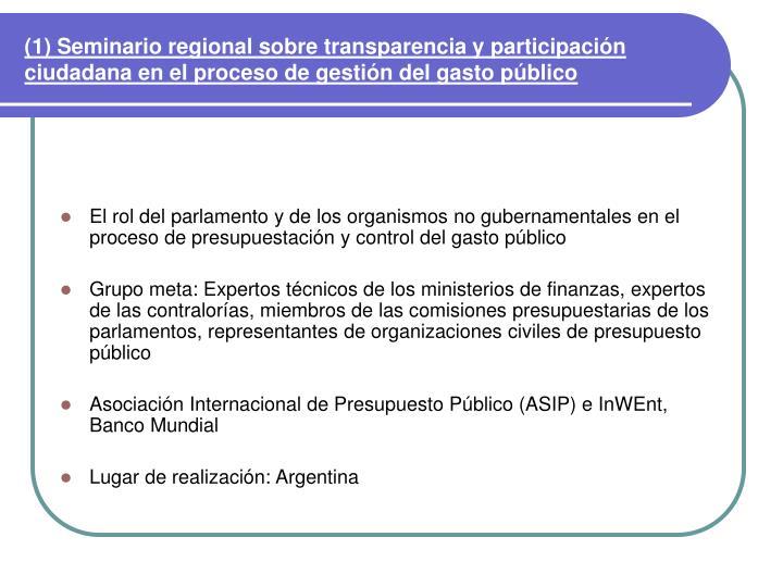 (1) Seminario regional sobre transparencia y participación ciudadana en el proceso de gestión del gasto público