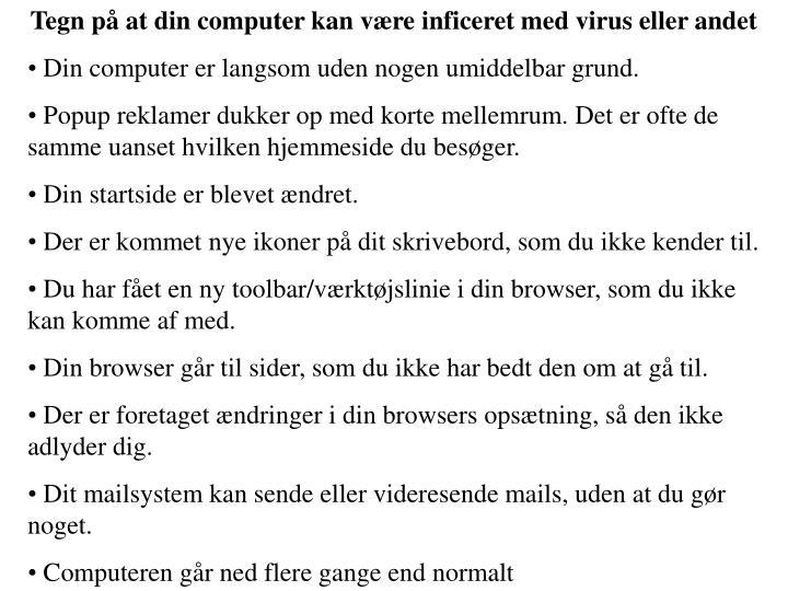 Tegn på at din computer kan være inficeret med virus eller andet
