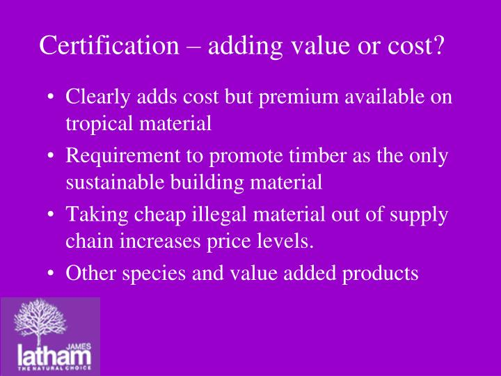 Certification – adding value or cost?