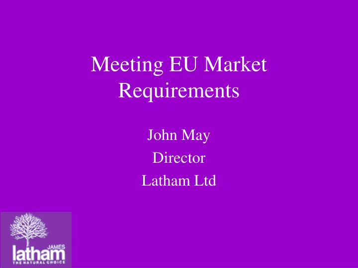 Meeting eu market requirements