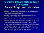 clerkship opportunities in austin or houston general assignment information