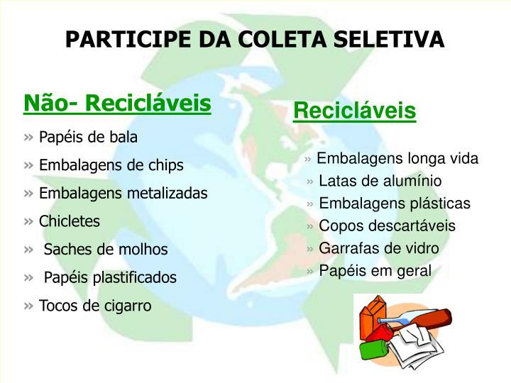 PARTICIPE DA COLETA SELETIVA