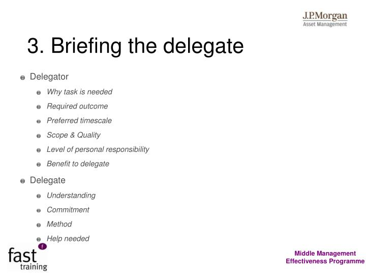 3. Briefing the delegate