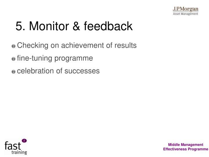 5. Monitor & feedback