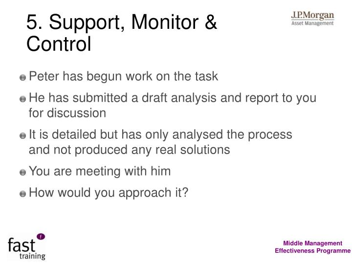 5. Support, Monitor & Control
