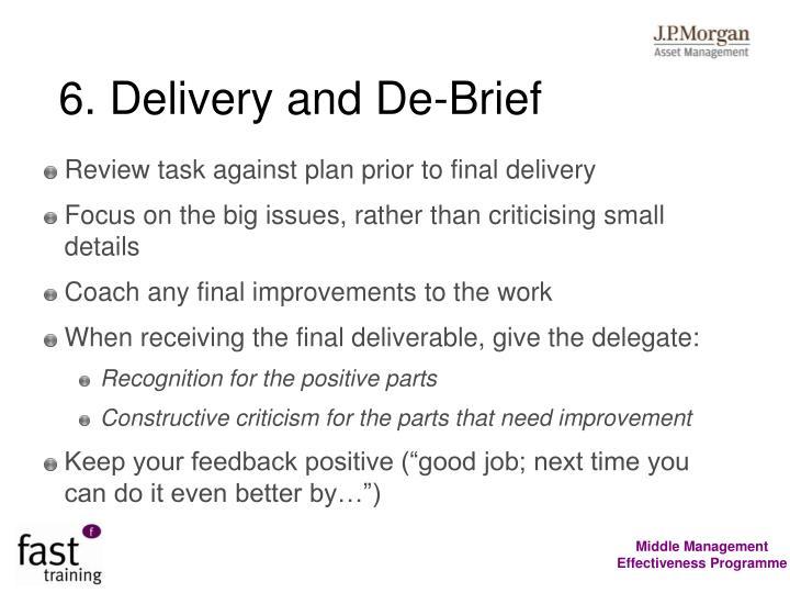 6. Delivery and De-Brief