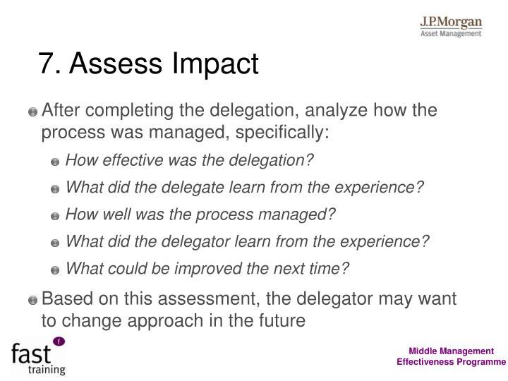 7. Assess Impact