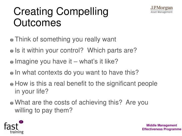 Creating Compelling Outcomes