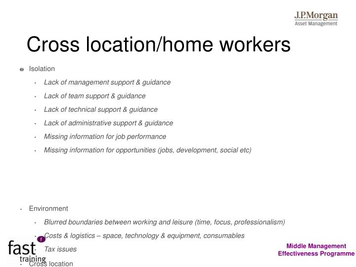 Cross location/home workers