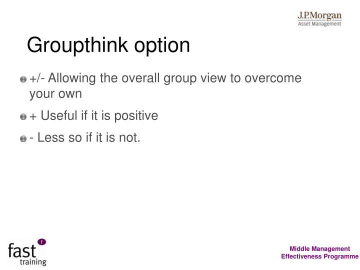Groupthink option