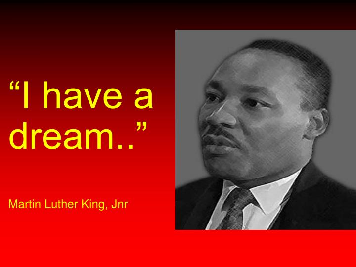 """""""I have a dream.."""""""