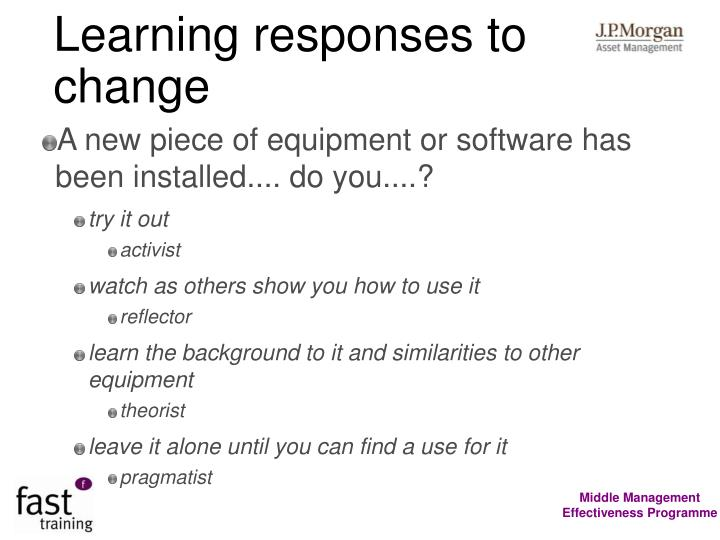 Learning responses to change