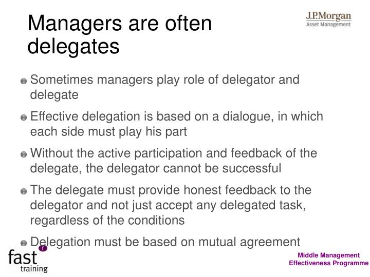 Managers are often delegates