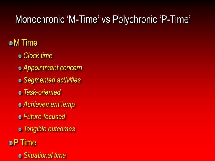 Monochronic 'M-Time' vs Polychronic 'P-Time'
