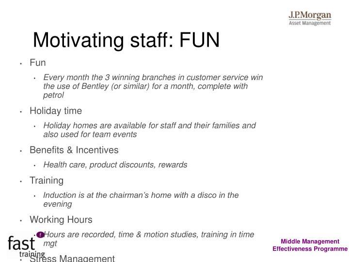 Motivating staff: FUN
