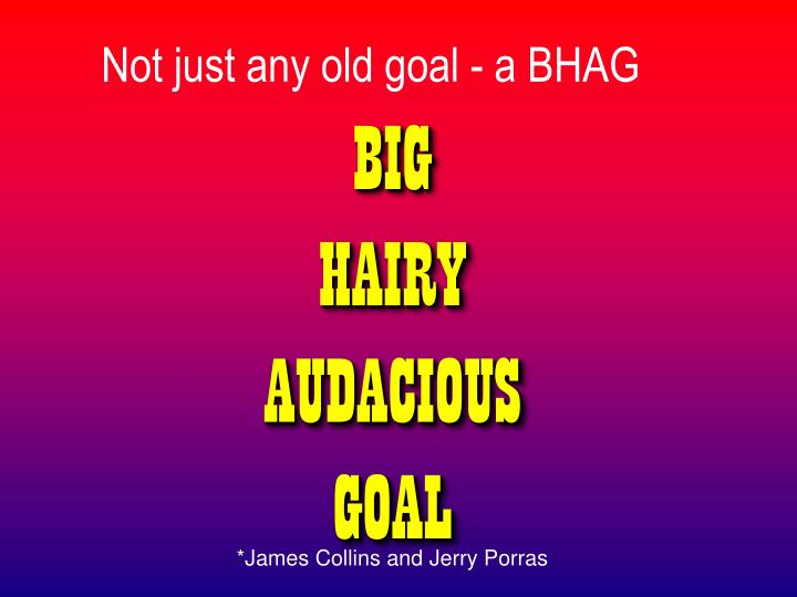Not just any old goal - a BHAG