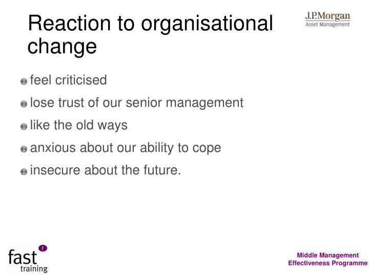 Reaction to organisational change