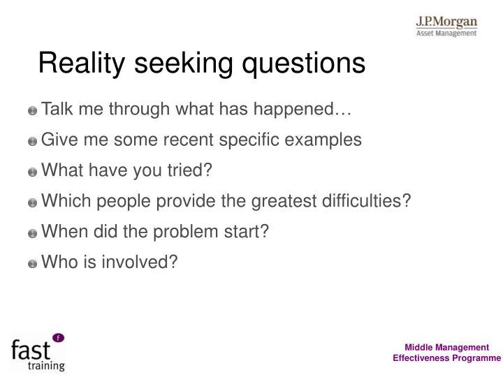 Reality seeking questions