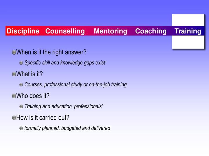 Discipline   CounsellingMentoring    Coaching    Training