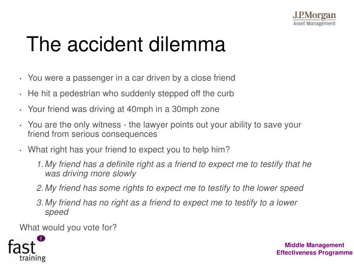 The accident dilemma