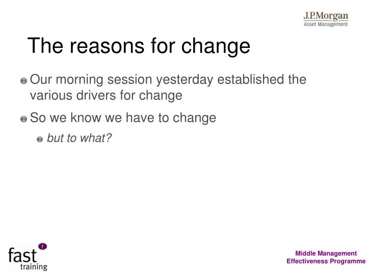 The reasons for change