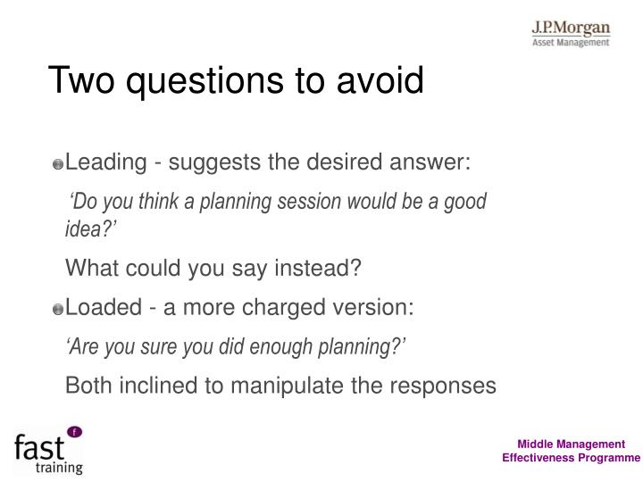 Two questions to avoid