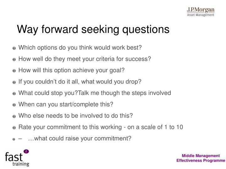 Way forward seeking questions
