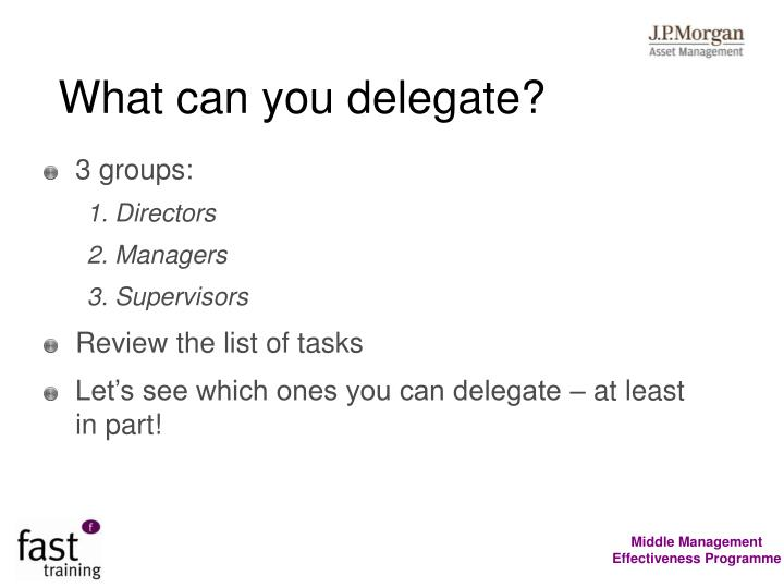 What can you delegate?