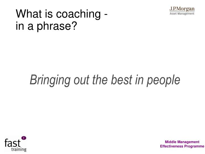 What is coaching -