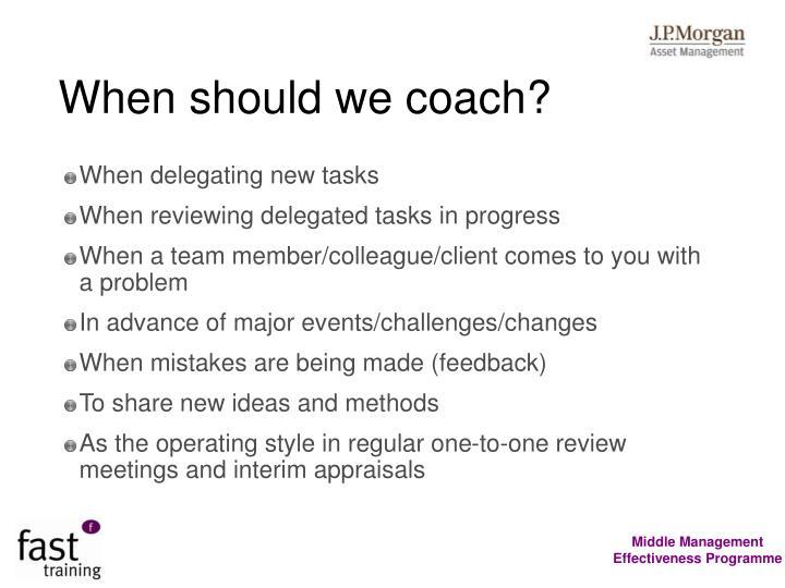 When should we coach?