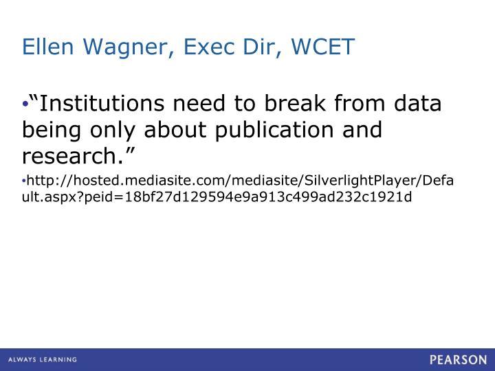 Ellen Wagner, Exec Dir, WCET