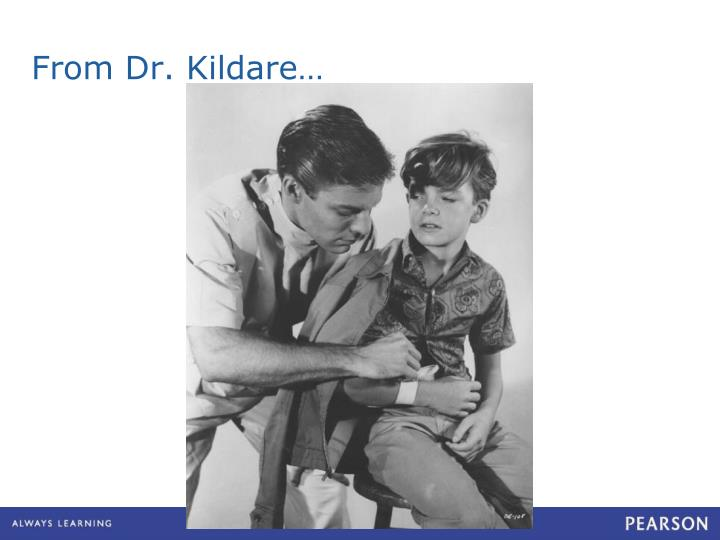 From Dr. Kildare…