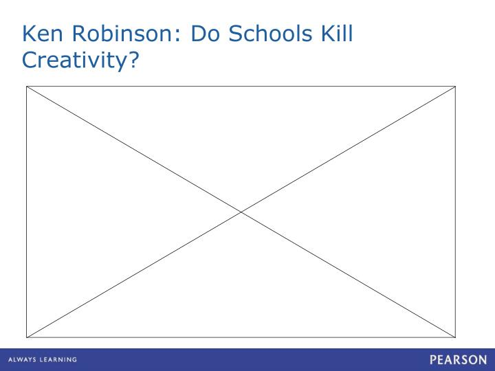 Ken Robinson: Do Schools Kill Creativity?
