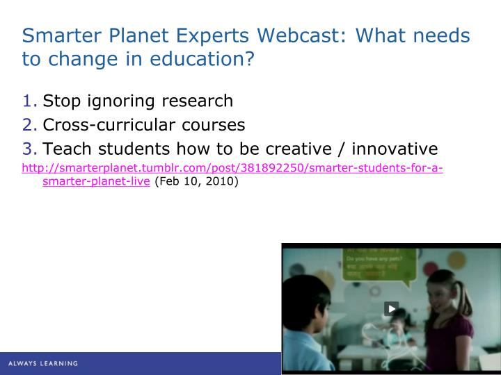 Smarter Planet Experts Webcast: What needs to change in education?
